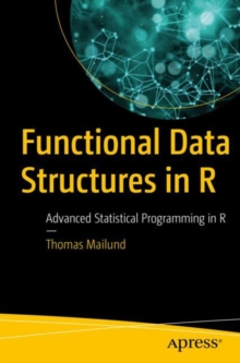 Functional Data Structures in R : Advanced Statistical Programming in R, Paperback Book