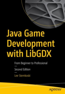 Java Game Development with LibGDX : From Beginner to Professional, Paperback Book
