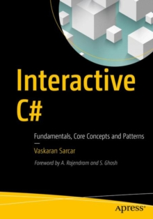 Interactive C# : Fundamentals, Core Concepts and Patterns, Paperback Book