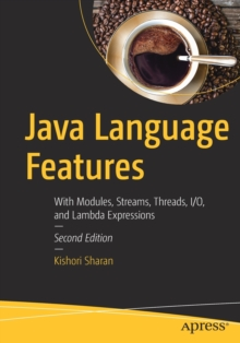 Java Language Features : With Modules, Streams, Threads, I/O, and Lambda Expressions, Paperback Book