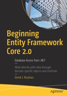Beginning Entity Framework Core 2.0 : Database Access from .NET, Paperback Book
