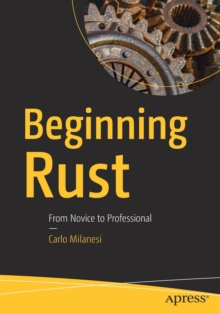 Beginning Rust : From Novice to Professional, Paperback Book