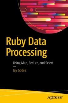 Ruby Data Processing : Using Map, Reduce, and Select, Paperback Book