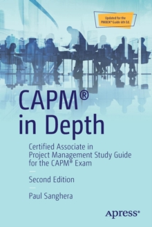 CAPM (R) in Depth : Certified Associate in Project Management Study Guide for the CAPM (R) Exam, Paperback / softback Book