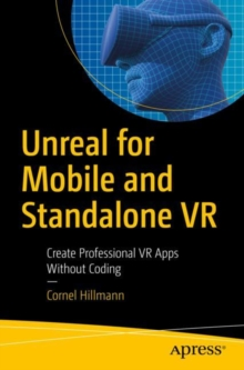 Unreal for Mobile and Standalone VR : Create Professional VR Apps Without Coding, EPUB eBook