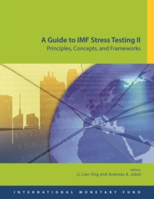 A guide to IMF stress testing II : principles, concepts and frameworks, Paperback / softback Book