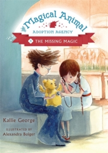 The Magical Animal Adoption Agency : Book 3: the Missing Magic, Paperback Book