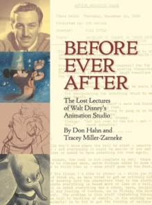 Before Ever After : The Lost Lectures of Walt Disney's Animation Studio, Hardback Book