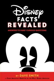 Disney Facts Revealed: Answers To Fans' Curious Questions, Paperback Book