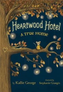 Heartwood Hotel, Book 1: A True Home, Paperback / softback Book
