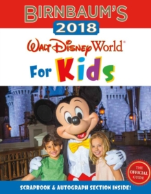 Birnbaum's 2018 Walt Disney World For Kids: The Official Guide, Paperback Book