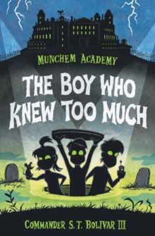 Munchem Academy, Book 1: The Boy Who Knew Too Much, Paperback Book
