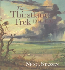 The Thirstland Trek, 1874-1881, Hardback Book