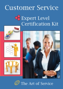 Customer Service Expert Level Full Certification Kit - Complete Skills, Training, and Support Steps to the Best Customer Experience by Redefining and Improving Customer Experience, EPUB eBook