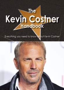 The Kevin Costner Handbook - Everything you need to know about Kevin Costner, PDF eBook