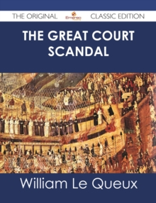 The Great Court Scandal - The Original Classic Edition, EPUB eBook
