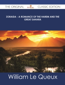 Zoraida - A Romance of the Harem and the Great Sahara - The Original Classic Edition, EPUB eBook