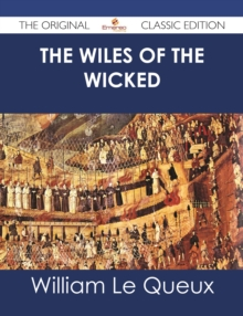 The Wiles of the Wicked - The Original Classic Edition, EPUB eBook