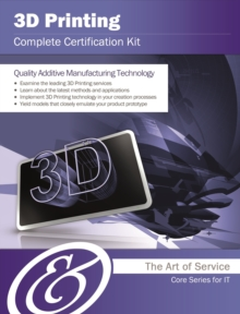 3D Printing Complete Certification Kit - Core Series for IT, EPUB eBook