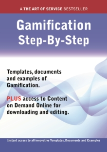 The Gamification Step-by-Step Guide - How to Kit includes instant access to all innovative Templates, Documents and Examples to apply immediately, PDF eBook