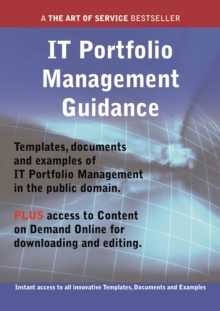 IT Portfolio Management Guidance - Real World Application, Templates, Documents, and Examples of the use of IT Portfolio Management in the Public Domain. PLUS Free access to membership only site for d, PDF eBook
