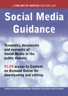 Social Media Guidance - Real World Application, Templates, Documents, and Examples of the use of Social Media in the Public Domain. PLUS Free access to membership only site for downloading., PDF eBook
