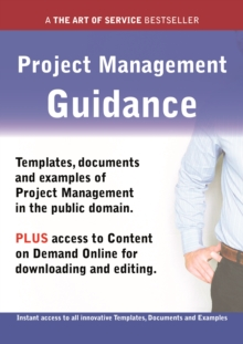 Project Management Guidance - Real World Application, Templates, Documents, and Examples of the use of Project Management in the Public Domain. PLUS Free access to membership only site for downloading, PDF eBook