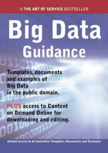 Big Data Guidance - Real World Application, Templates, Documents, and Examples of the use of Big Data in the Public Domain. PLUS Free access to membership only site for downloading., PDF eBook