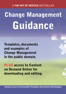 Change Management Guidance - Real World Application, Templates, Documents, and Examples of the use of Change Management in the Public Domain. PLUS Free access to membership only site for downloading., PDF eBook