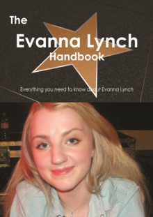 The Evanna Lynch Handbook - Everything you need to know about Evanna Lynch, PDF eBook