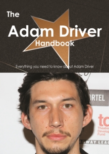 The Adam Driver Handbook - Everything you need to know about Adam Driver, PDF eBook