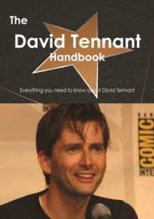 The David Tennant Handbook - Everything you need to know about David Tennant, PDF eBook