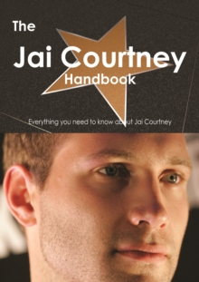 The Jai Courtney Handbook - Everything you need to know about Jai Courtney, PDF eBook