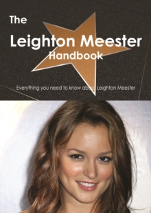 The Leighton Meester Handbook - Everything you need to know about Leighton Meester, PDF eBook