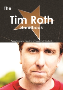 The Tim Roth Handbook - Everything you need to know about Tim Roth, PDF eBook