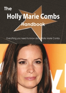 The Holly Marie Combs Handbook - Everything you need to know about Holly Marie Combs, PDF eBook
