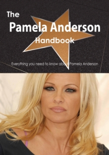 The Pamela Anderson Handbook - Everything you need to know about Pamela Anderson, PDF eBook