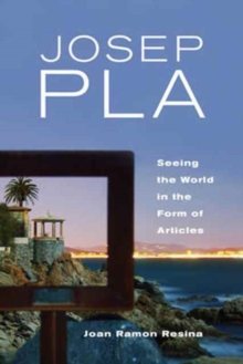 Josep PLA : Seeing the World in the Form of Articles, Hardback Book