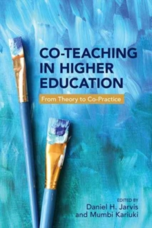 Co-Teaching in Higher Education : From Theory to Co-Practice, Hardback Book