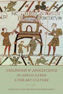 Childhood & Adolescence in Anglo-Saxon Literary Culture, Hardback Book