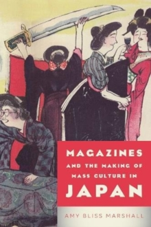Magazines and the Making of Mass Culture in Japan, Hardback Book