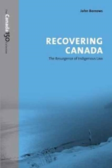 Recovering Canada : The Resurgence of Indigenous Law, Paperback Book