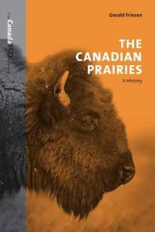 The Canadian Prairies : A History, Paperback Book