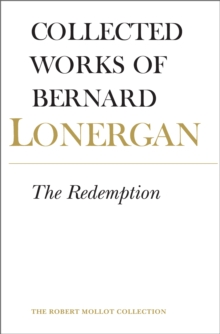 Bernard Lonergan : The Redemption, Volume 9, EPUB eBook