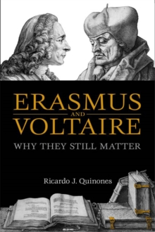 Erasmus and Voltaire : Why They Still Matter, Paperback Book
