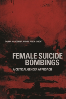 Female Suicide Bombings : A Critical Gender Approach, Paperback / softback Book