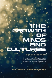 The Growth of Minds and Culture : A Unified Interpretation of the Structure of Human Experience, Paperback / softback Book