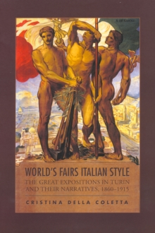 World's Fairs Italian-Style : The Great Expositions in Turin and Their Narratives, 1860-1915, Paperback Book