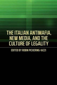 The Italian Antimafia, New Media, and the Culture of Legality, Paperback Book