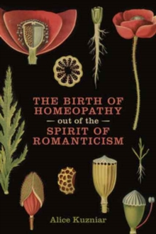 The Birth of Homeopathy Out of the Spirit of Romanticism, Paperback Book
